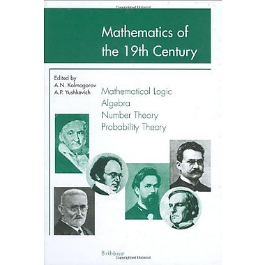 Mathematics of the 19th Century: Mathematical Logic Algebra Number Theory Probability Theory (Vol 1), Used Book (9783764364410)