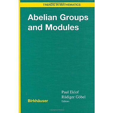 Abelian Groups and Modules: International Conference in Dublin, August 10-14, 1998 (Trends in Mathematics), New (9783764361723)