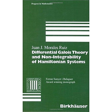 Differential Galois Theory and Non-Integrability of Hamiltonian Systems (Progress in Mathematics) (9783764360788)