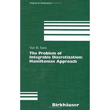The Problem of Integrable Discretization: Hamiltonian Approach (Progress in Mathematics), Used Book (9783764369958)