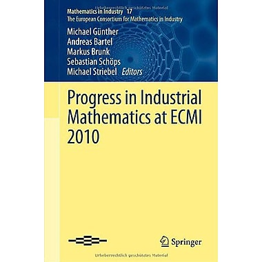 Progress in Industrial Mathematics at ECMI 2010 (Mathematics in Industry), New Book (9783642250996)