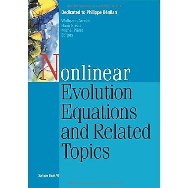 Nonlinear Evolution Equations and Related Topics: Dedicated to Philippe BEnilan (9783764371074)