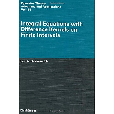 Integral Equations with Difference Kernels on Finite Intervals (Operator Theory: Advances and Applications), New (9783764352677)