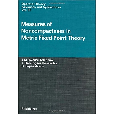 Measures of Noncompactness in Metric Fixed Point Theory (Operator Theory: Advances and Applications), New Book (9783764357948)