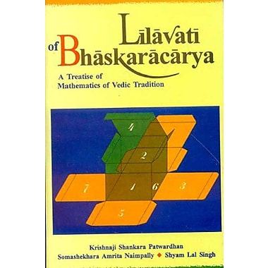 Lilavati of Bhaskaracarya: A Treatise of Mathematics of Vedic Tradition, Used Book (9788120817777)