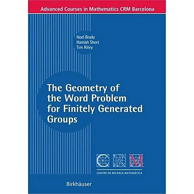 The Geometry of the Word Problem for Finitely Generated Groups (Advanced Courses in Mathematics), New Book (9783764379490)