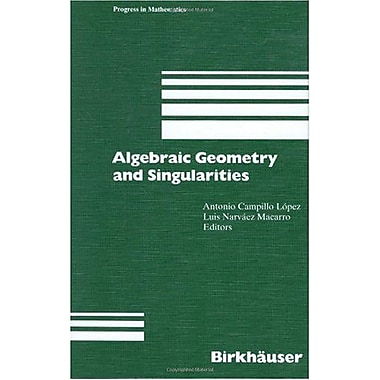 Algebraic Geometry and Singularities (Progress in Mathematics) (English and French Edition), New Book (9783764353346)