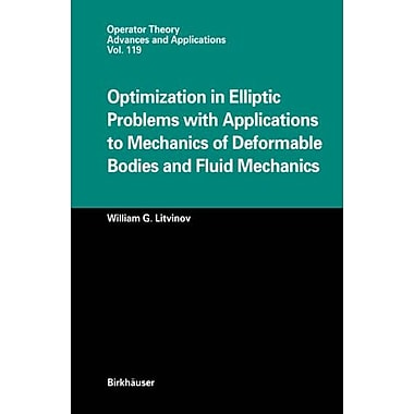 Optimization in Elliptic Problems with Applications to Mechanics of Deformable Bodies and Fluid Mecha, Used Book (9783764361990)
