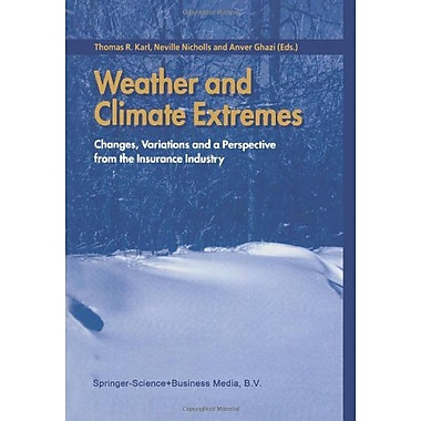 Weather and Climate Extremes: Changes, Variations and a Perspective from the Insurance Industry, Used Book (9789048152230)