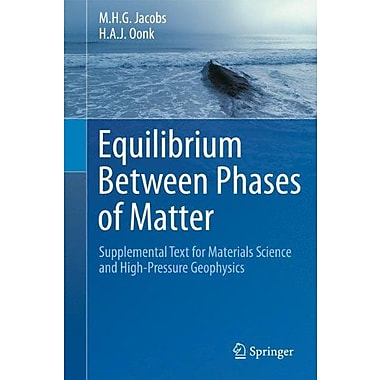 Equilibrium Between Phases of Matter: Supplemental Text for Materials Science and High-Pressure Geophysics, New (9789400719477)