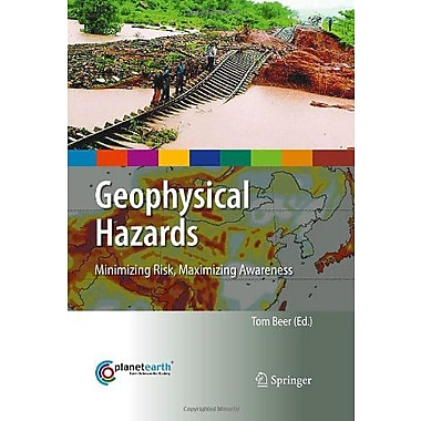 Geophysical Hazards: Minimizing Risk, Maximizing Awareness (International Year of Planet Earth) (9789048132355)