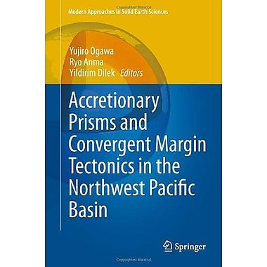 Accretionary Prisms and Convergent Margin Tectonics in the Northwest Pacific Basin(Modern Approaches (9789048188840)