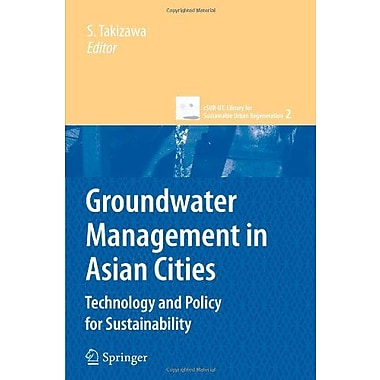 Groundwater Management in Asian Cities: Technology and Policy for Sustainability(cSUR-UT Series: Libra, New Book (9784431998495)