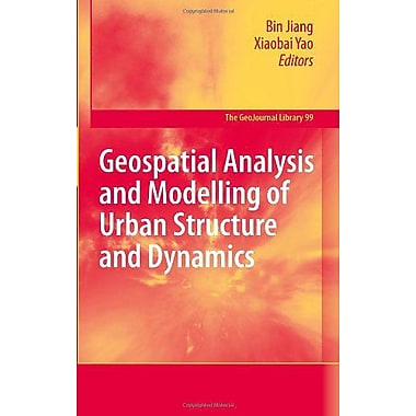 Geospatial Analysis and Modelling of Urban Structure and Dynamics (GeoJournal Library), New Book (9789048185719)