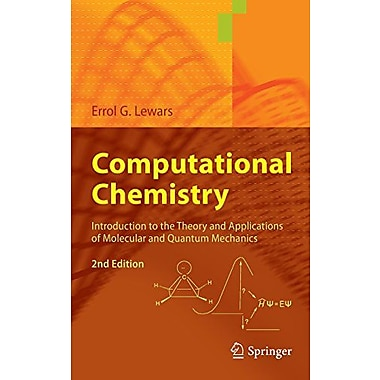 Computational Chemistry: Introduction to the Theory and Applications of Molecular and Quantum Mechanics, New Book(9789048138609)