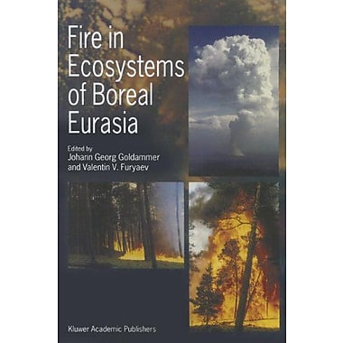 Fire in Ecosystems of Boreal Eurasia (Forestry Sciences), New Book (9789048147250)