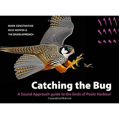 Catching the Bug: A Sound Approach Guide to the Birds of Poole Harbour, New Book (9789081093309)