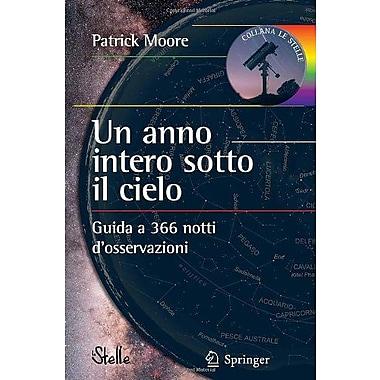 Un anno intero sotto il cielo: Guida a 366 notti d'osservazioni (Le Stelle) (Italian Edition), Used Book (9788847005419)