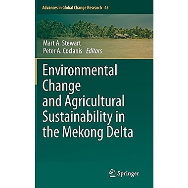 Environmental Change and Agricultural Sustainability in the Mekong Delta(Advances in Global Change Re, Used Book (9789400709331)