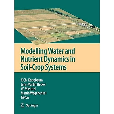 Modelling water and nutrient dynamics in soil-crop systems: Applications of different models to commo (9789048171330)