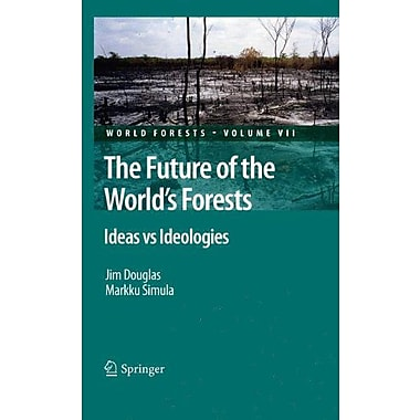 The Future of the World's Forests: Ideas vs Ideologies (World Forests), New Book (9789048195817)