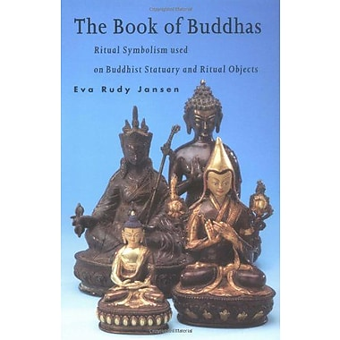 The Book of Buddhas: Ritual Symbolism Used on Buddhist Statuary and Ritual Objects, Used Book (9789074597029)