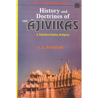 History and Doctrines of the Ajivikas: A Vanished Indian Religion (9788120812048)