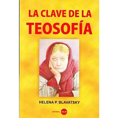 Clave De La Teosofia/ the Key to Theosophy (Spanish Edition) (9789501702309)