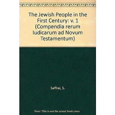 The Jewish People in the First Century: Historical Geography, Political History, Social, Cultural and , New Book (9789023210702)