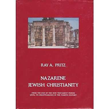 Nazarene Jewish Christianity: From the End of the New Testament Period Until Its Disappearance in the, Used Book (9789004081086)