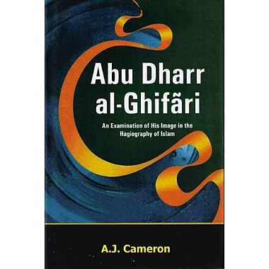 Abu Dharr Al-Ghifari: An Examination of His Image in the Hagiography of Islam, Used Book (9788174355447)