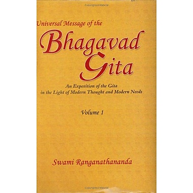 Universal Message of the Bhagavad Gita: An Exposition of the Gita in the Light of Modern Thought and M, New Book (9788175052130)
