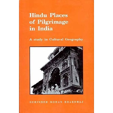 Hindu Places of Pilgrimage in India: A Study in Cultural Geography (9788121508971)