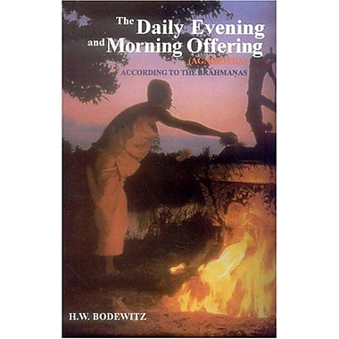 The Daily Evening and Morning Offering (Agnihotra) According to the Brahmanas, New Book (9788120819245)