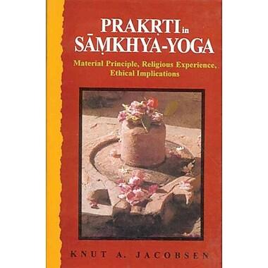 Prakrti in Samkhya-Yoga: Material Principle, Religious Experience, Ethical Implications (9788120818279)