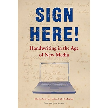Sign Here!: Handwriting in the Age of New Media (Transformations in Art and Culture), Used Book (9789053568163)