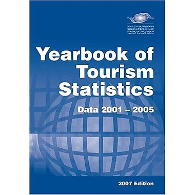Yearbook of Tourism Statistics (2007 Edition) (Yearbook of Tourism Statistics), New Book (9789284412280)