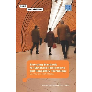 Emerging Standards for Enhanced Publications and Repository Technology: Survey on Technology(Surf/EU-Driver), New(9789089641892)