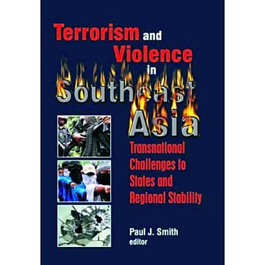 Terrorism and Violence in Southeast Asia: Transnational Challenges to States and Regional Stability, New Book (9788182749658)