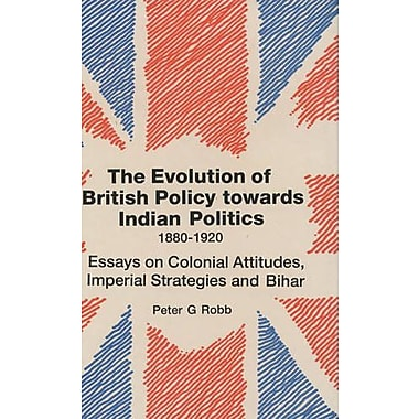 The Evolution of British Policy Towards Indian Politics, 1880-1920, Used Book (9788173040016)
