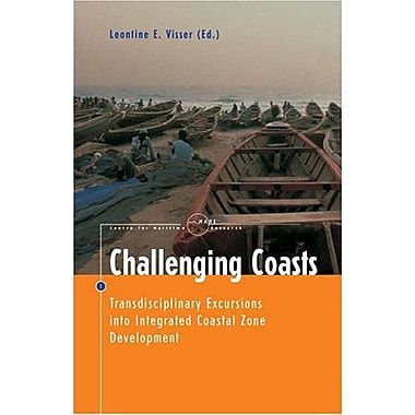 Challenging Coasts: Transdisciplinary Excursions into Integrated Coastal Zone Development(Amsterdam Un, New Book (9789053566824)