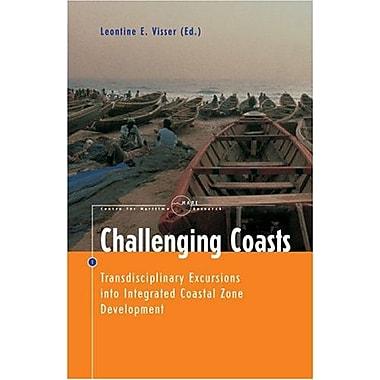Challenging Coasts: Transdisciplinary Excursions into Integrated Coastal Zone Development(Amsterdam U (9789053566824)