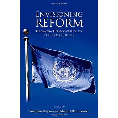 Envisioning Reform: Enhancing UN Accountability in the 21st Century, New Book (9789280811704)