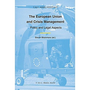 The European Union and Crisis Management: Policy and Legal Aspects (9789067042864)
