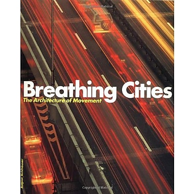 Breathing Cities: the Architecture of Movement, New Book (9783764362362)