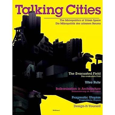Talking Cities: The Micropolitics of Urban Space / Die Mikropolitik des urbanen Raums(English and Germ, New Book (9783764377274)