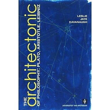 The Architectonic of Philosophy: Plato, Aristotle, Leibniz, Used Book (9789056294168)