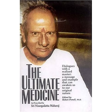 The Ultimate Medicine: As Prescribed by Sri Nisargadatta (9788120814172)