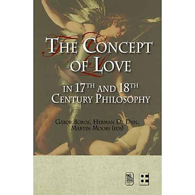The Concept of Love in 17th and 18th Century Philosophy, New Book (9789058676511)