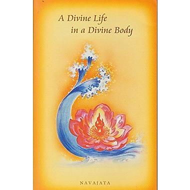 A Divine Life in a Divine Body (9788170601197)